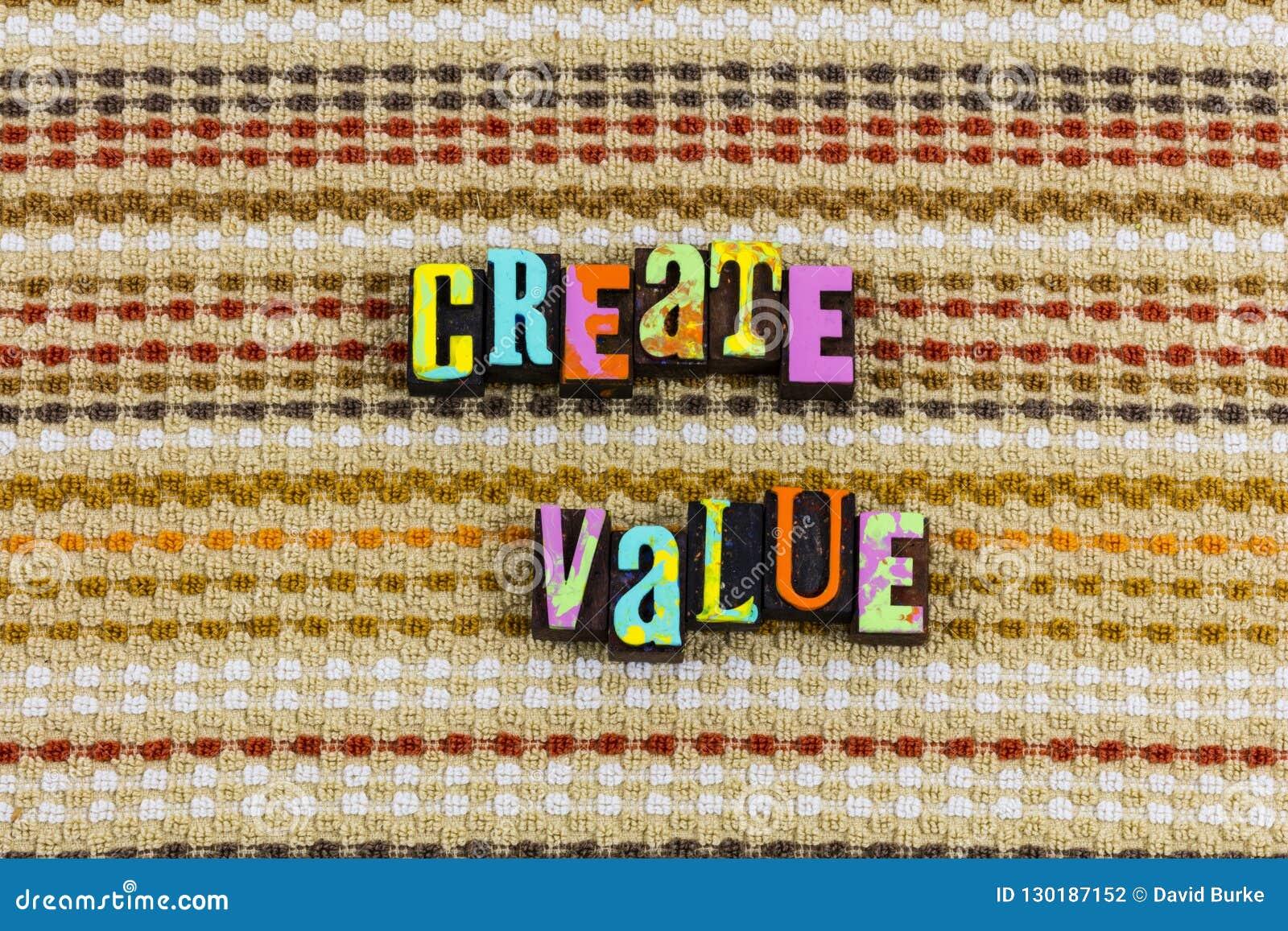 Créez la valeur