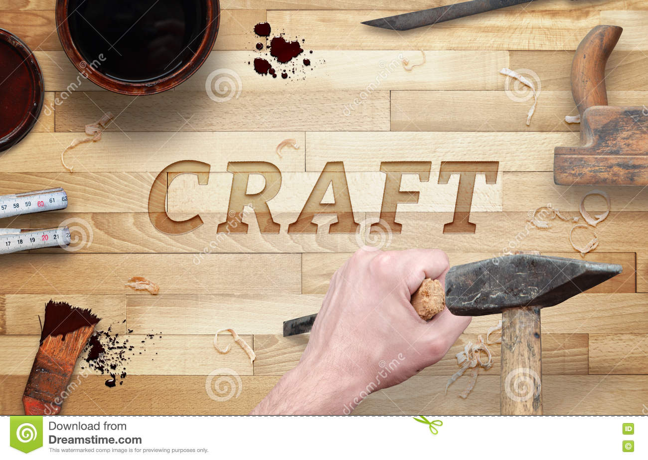 Craft Word Carved In Wood With Hammer And Chisel. Stock ...