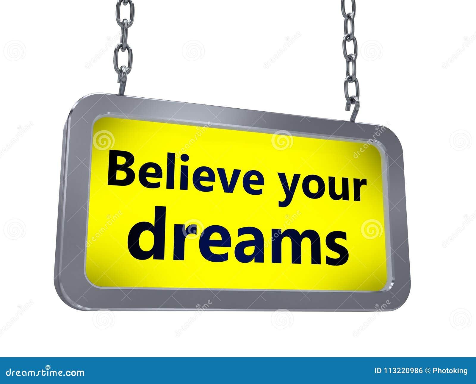 Croyez vos rêves sur le panneau d affichage