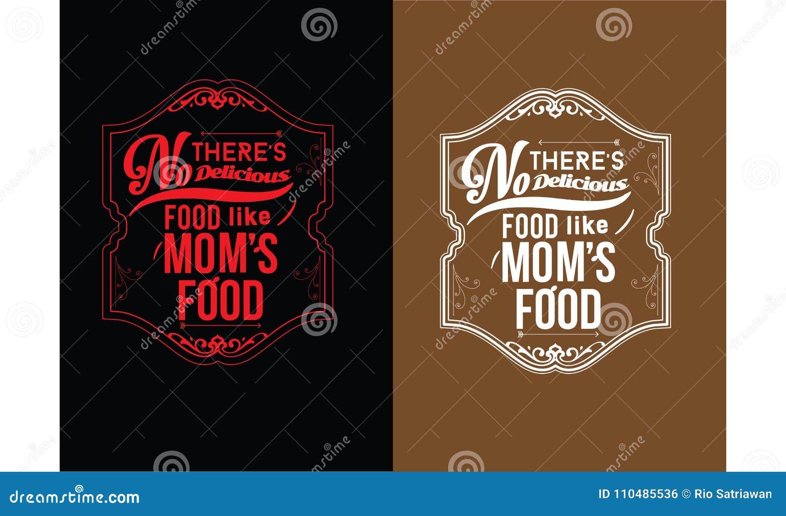 Där gillar ingen läcker mat för ` s mat för mamma` s