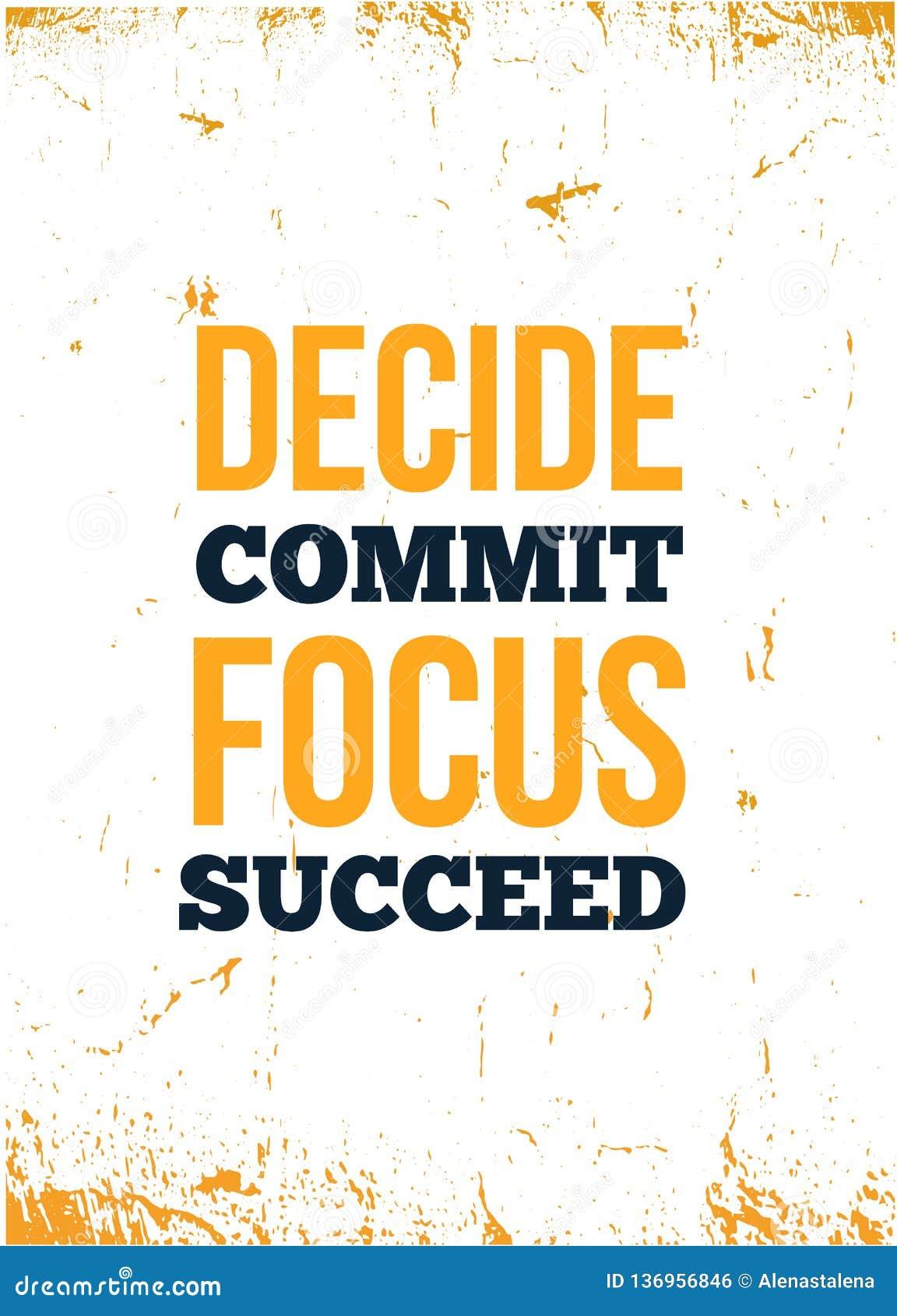 Décidez, commettez, focalisez, réussissez la citation inspirée, conception d affiche d art de mur Concept d affaires de succès