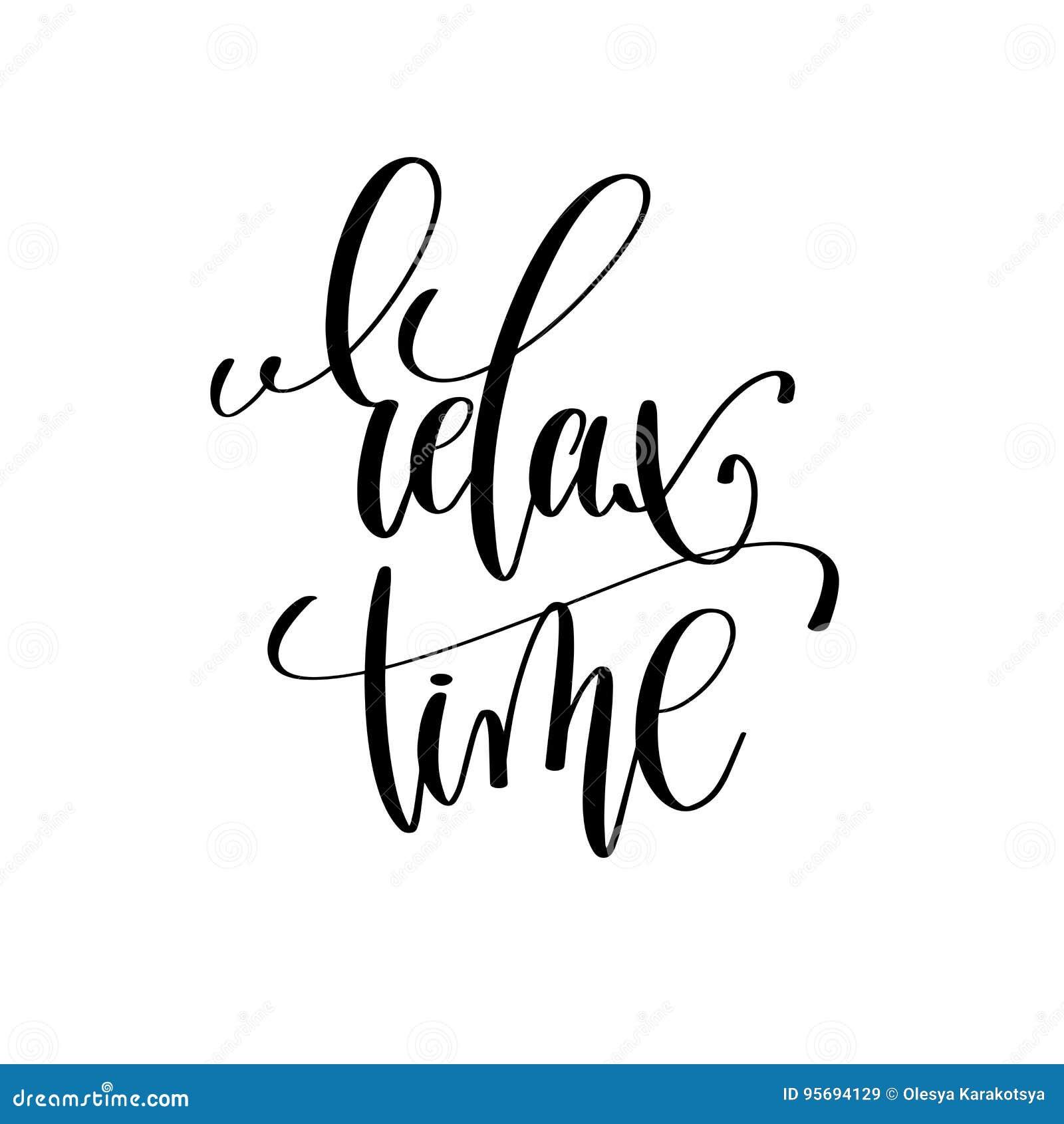 Détendez le lettrage manuscrit noir et blanc de temps