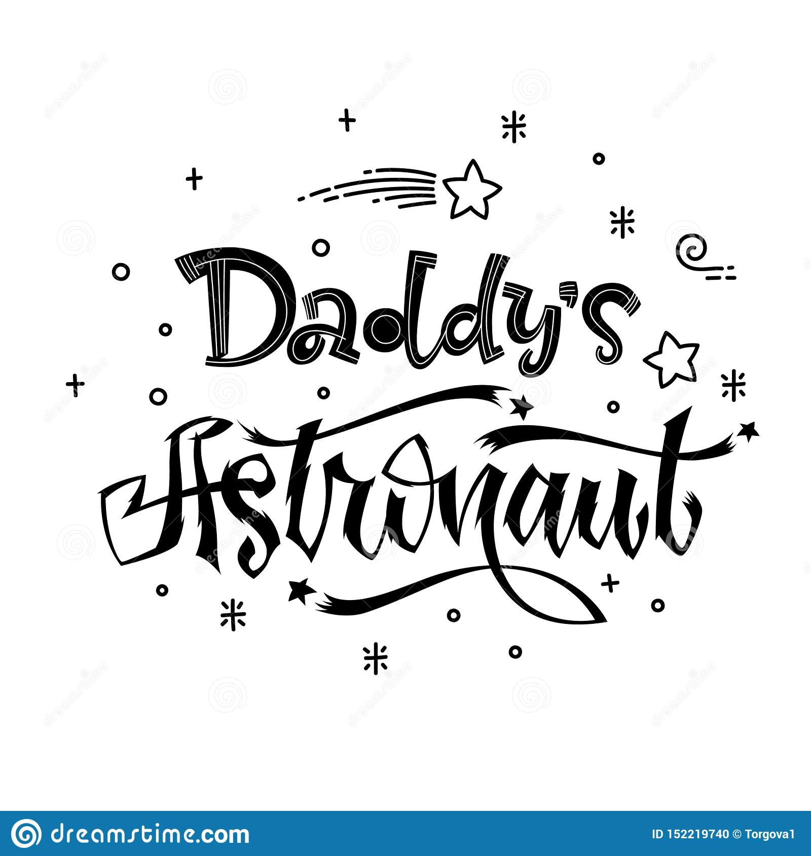 Daddy`s Astronaut quote. Baby shower hand drawn lettering logo phrase
