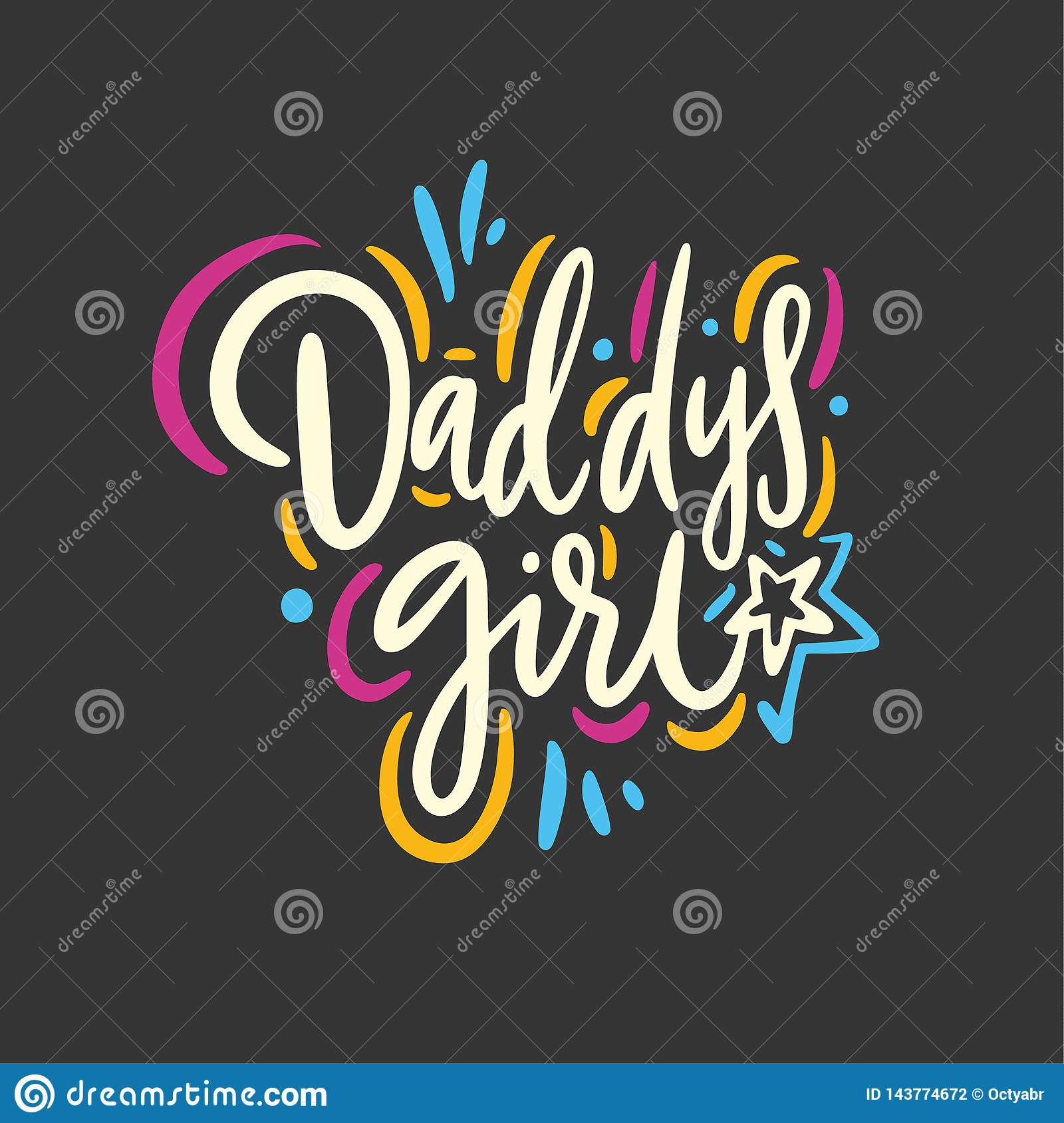 a14689b9 Daddys girl quote. Hand drawn vector lettering. Isolated on black background