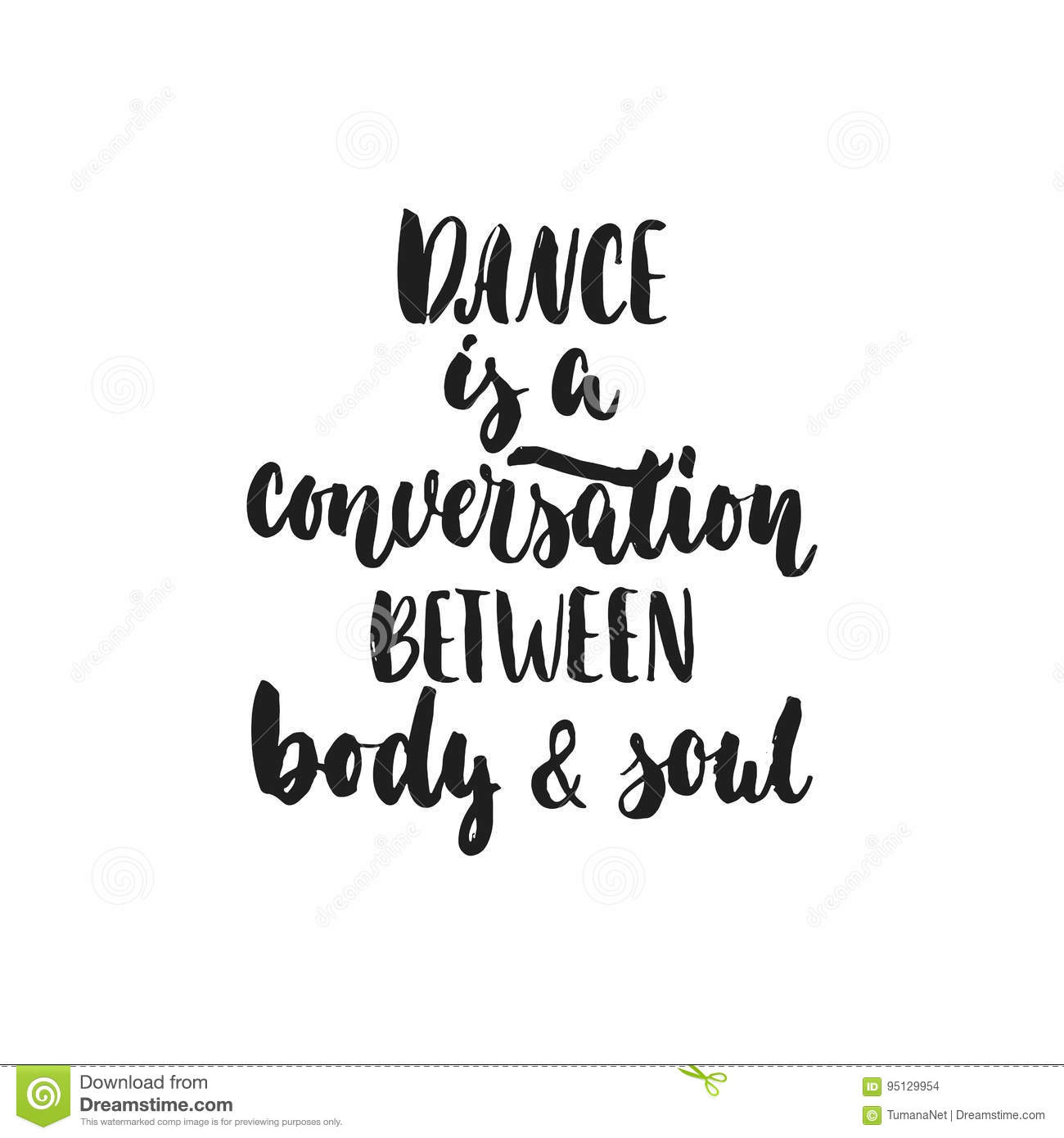 Dance Is A Conversation Between Body And Soul Hand Drawn Dancing