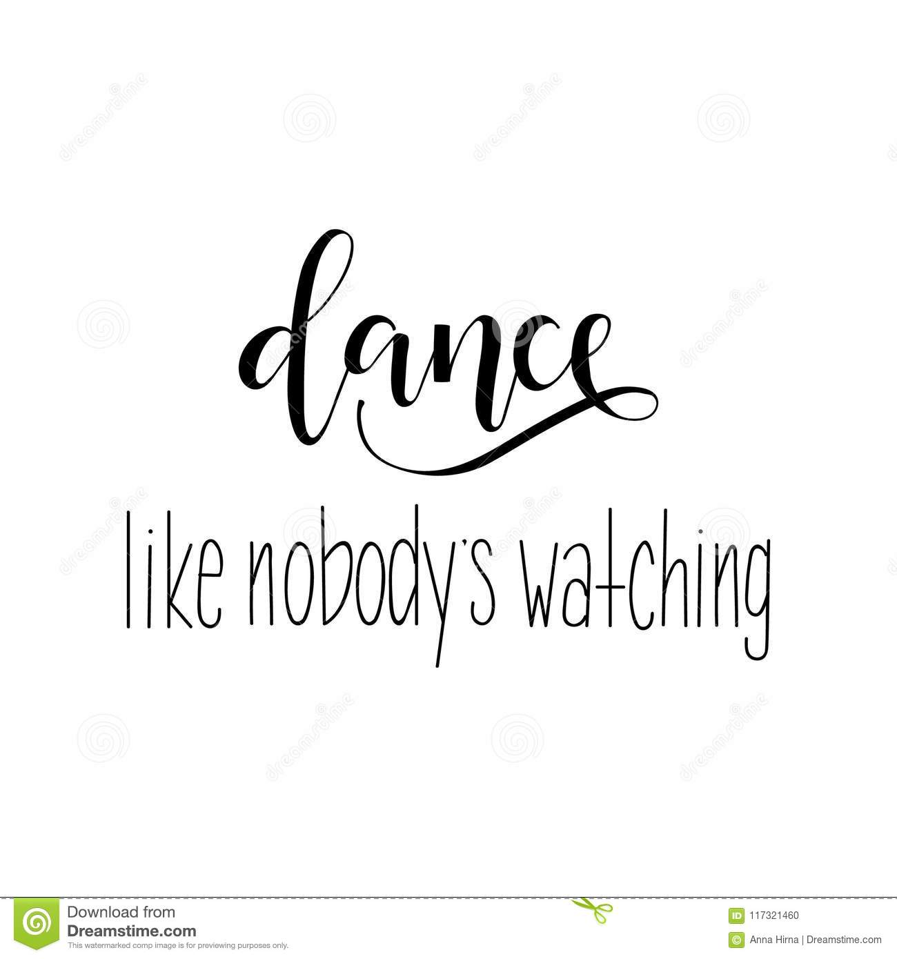 Dance Like Nobody Watching. Hand Drawn Dancing Lettering Quote