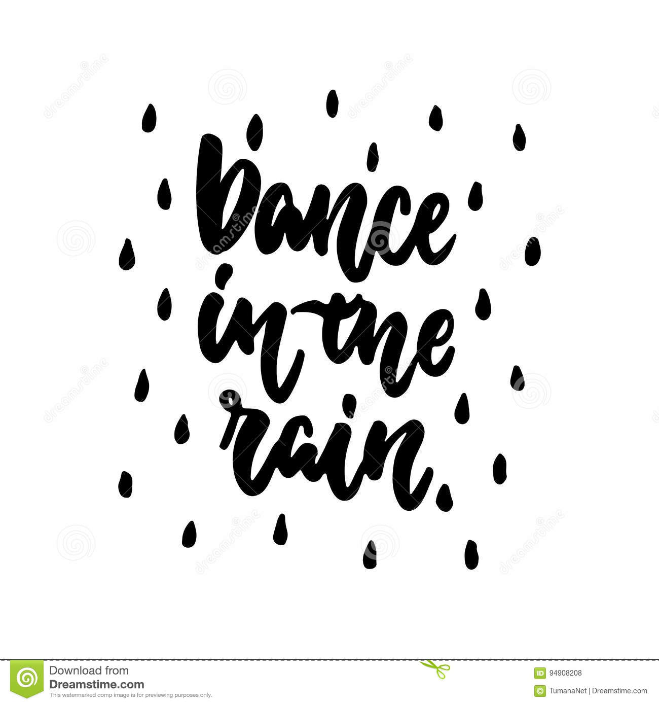 Dance In The Rain Hand Drawn Dancing Lettering Quote Isolated On