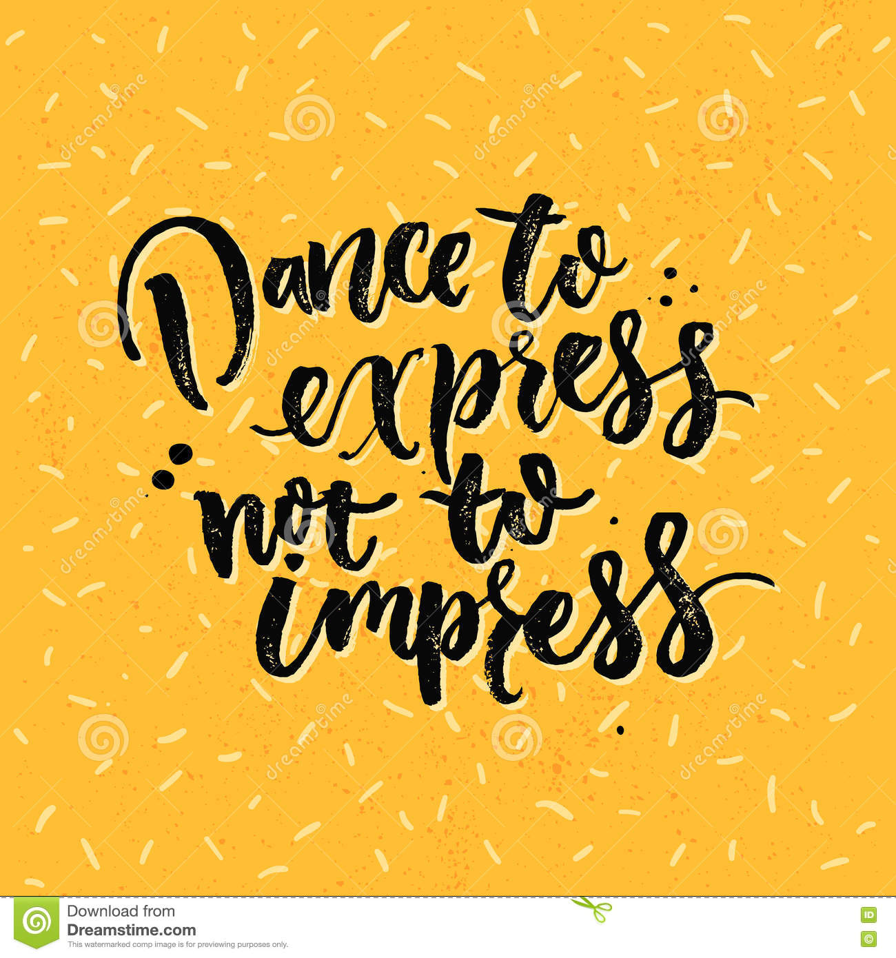 Dance To Express, Not To Impress. Motivation Saying About Dancing ...