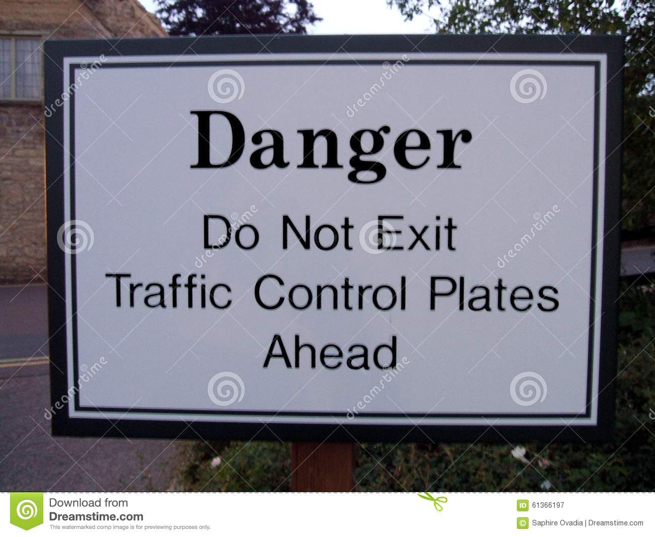 Danger Do Not Exit Traffic Control Plates Ahead Sign