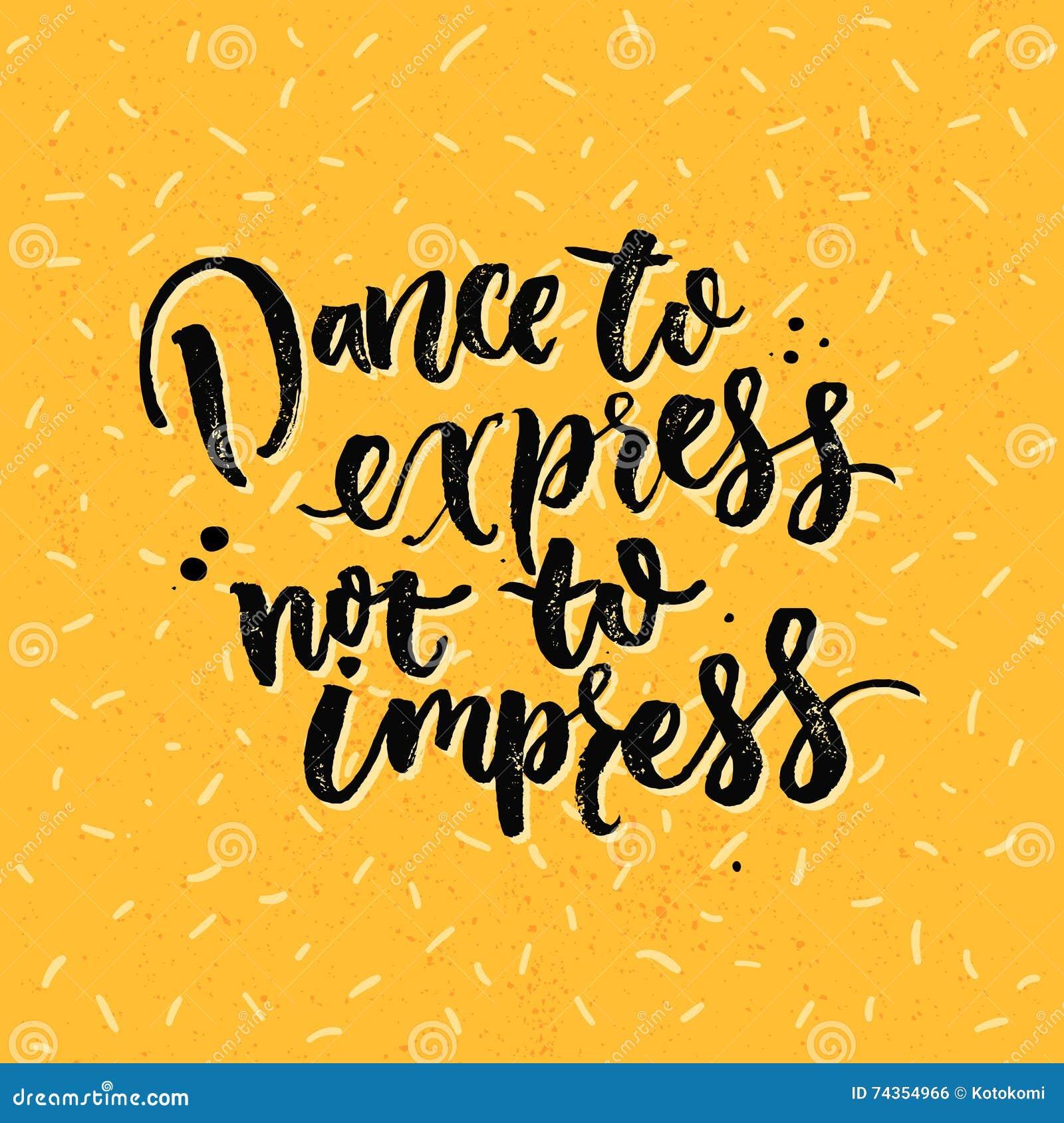 Danza A Expresar, No Impresionar Motivación Que Dice Sobre El Baile ...
