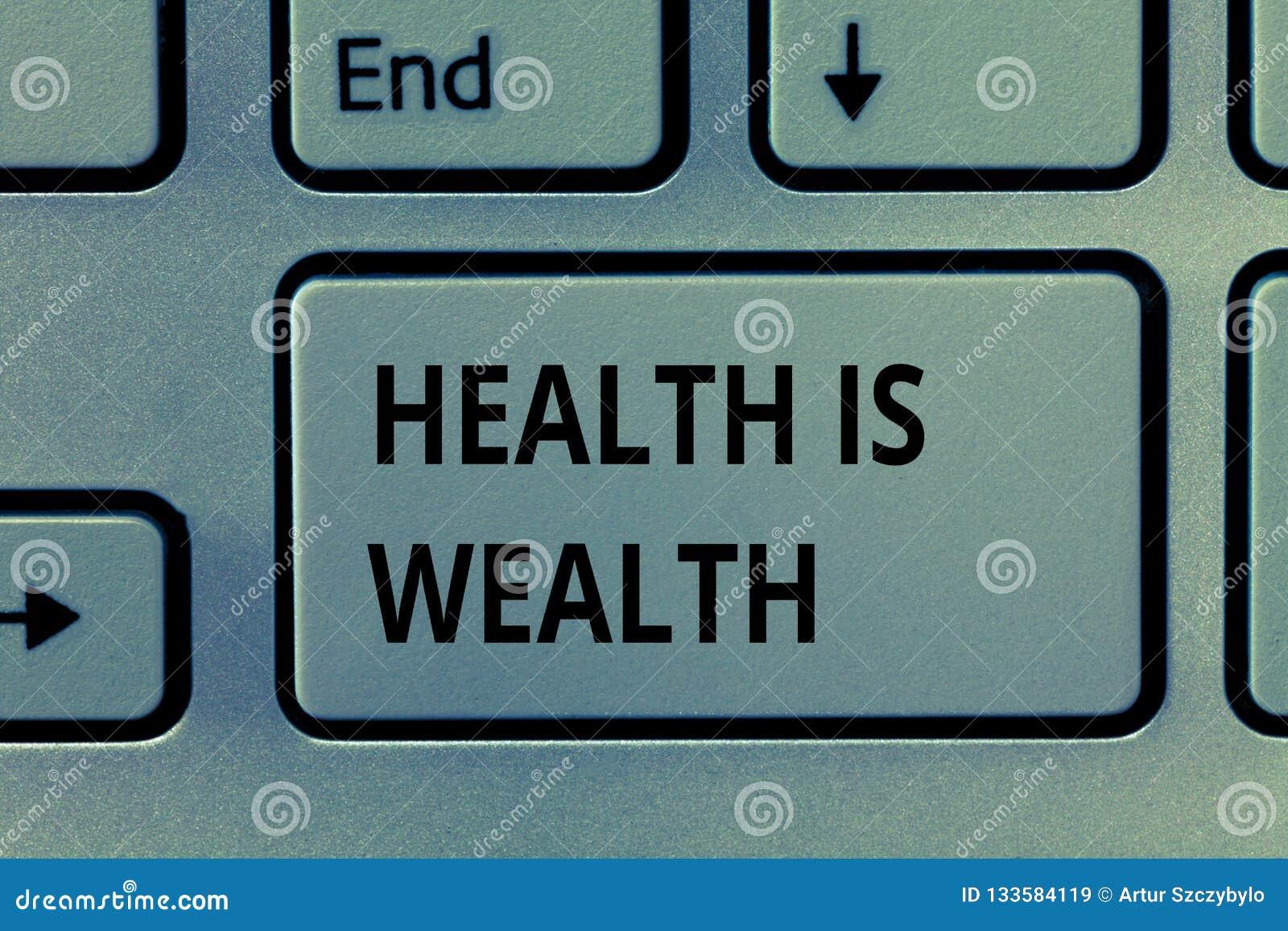 Das Textzeichen, das Gesundheit zeigt, ist Reichtum Das Begriffsfoto, das gesund ist, ist wichtiger als seiend wohlhabend