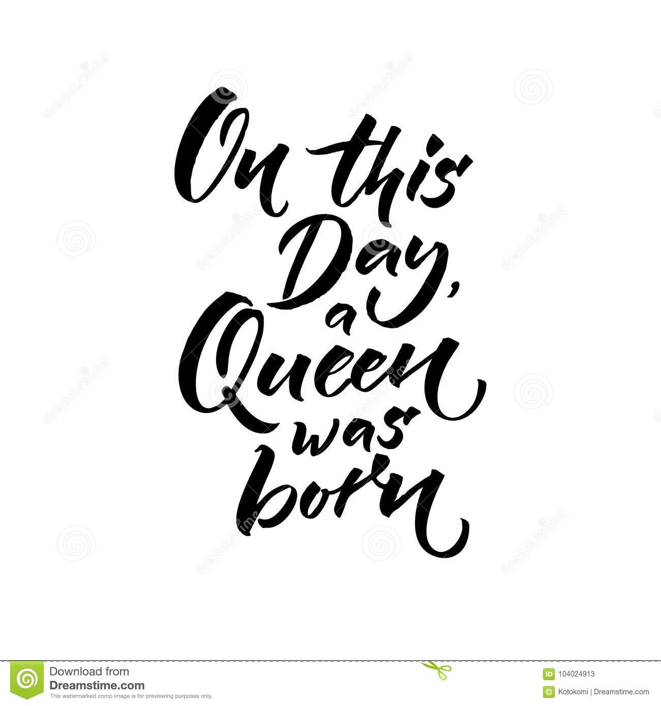 On This Day A Queen Was Born Happy Birthday Text For Greeting Card