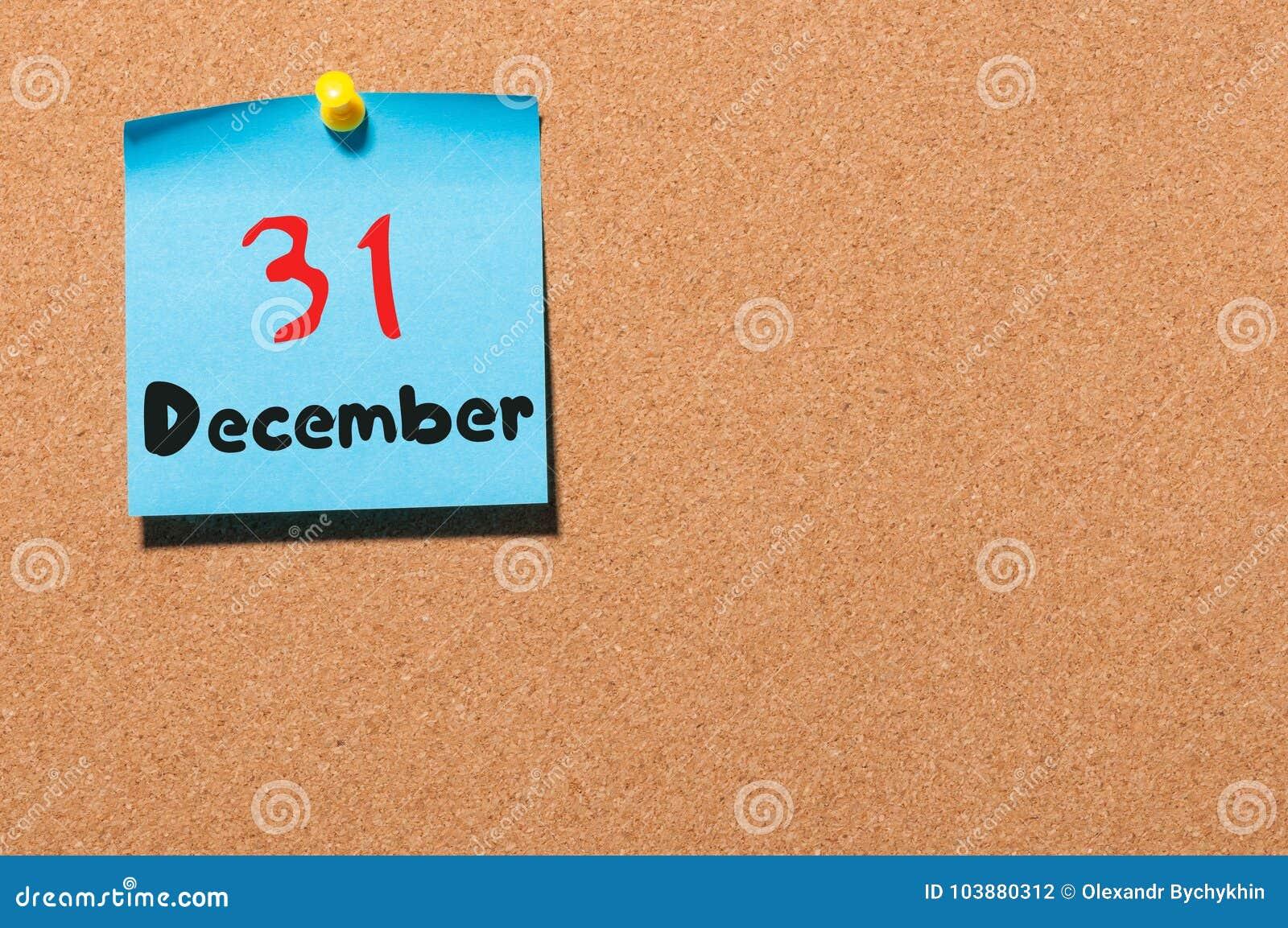 31 De Dezembro Dia 31 Do Mês, Calendário No Quadro De Mensagens Da Cortiça  Ano Novo No Conceito Do Trabalho Tempo De Inverno Espa Foto de Stock -  Imagem de mensagens, quadro: 103880312