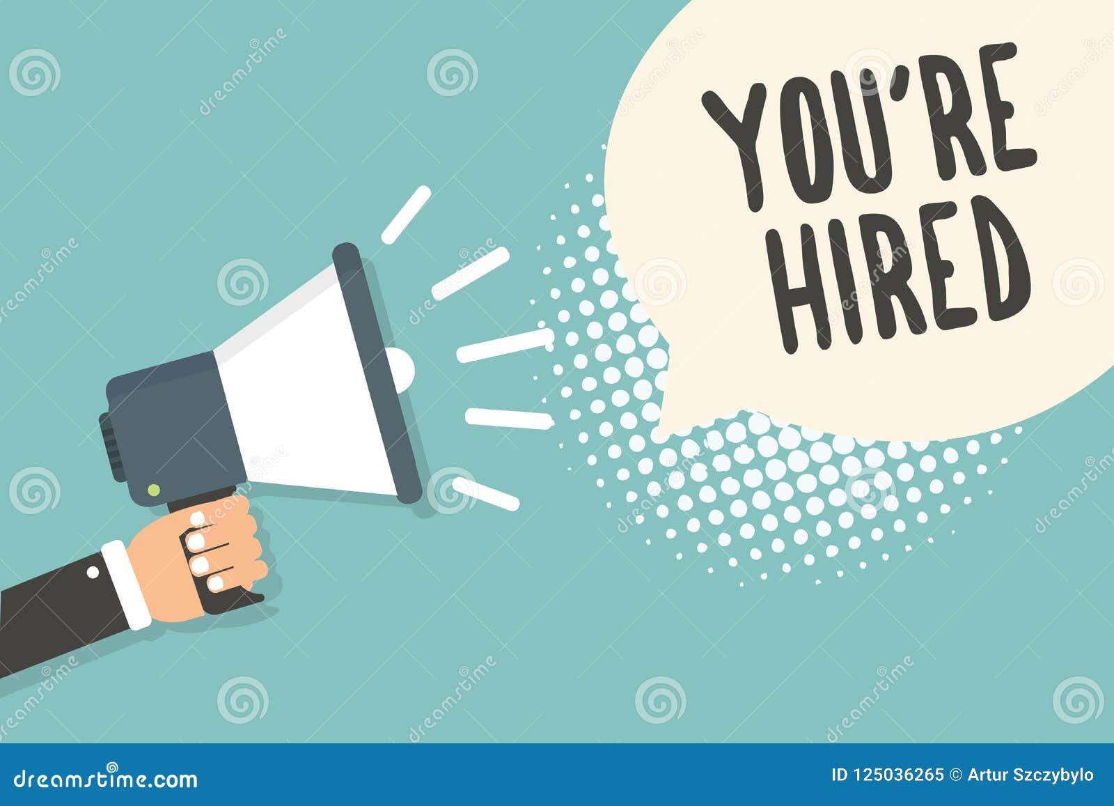 De handschrifttekst wordt u aangaande gehuurd Concept die de Nieuwe Job Employed Newbie Enlisted Accepted Aangeworven megafoon va