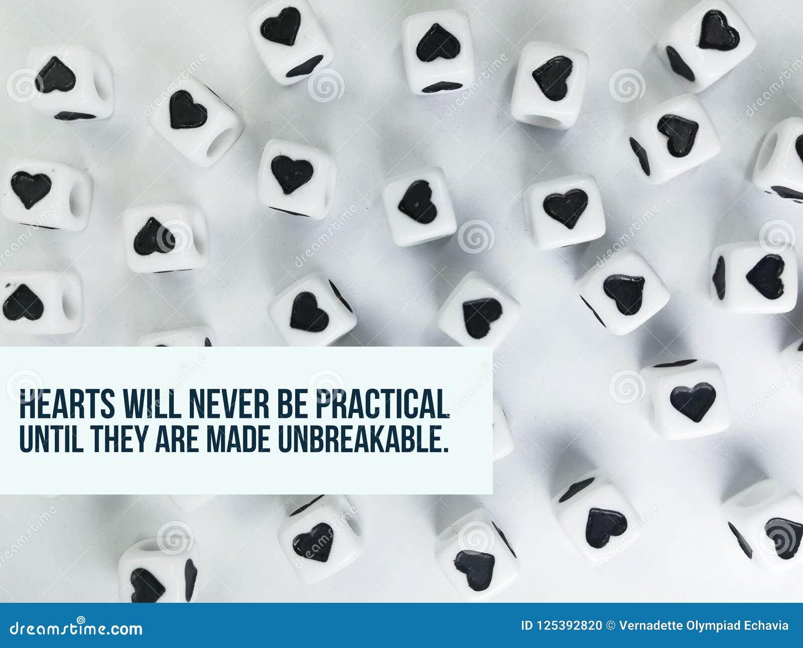 De harten zullen nooit praktisch zijn tot zij tot onverbrekelijk inspirational citaat worden gemaakt