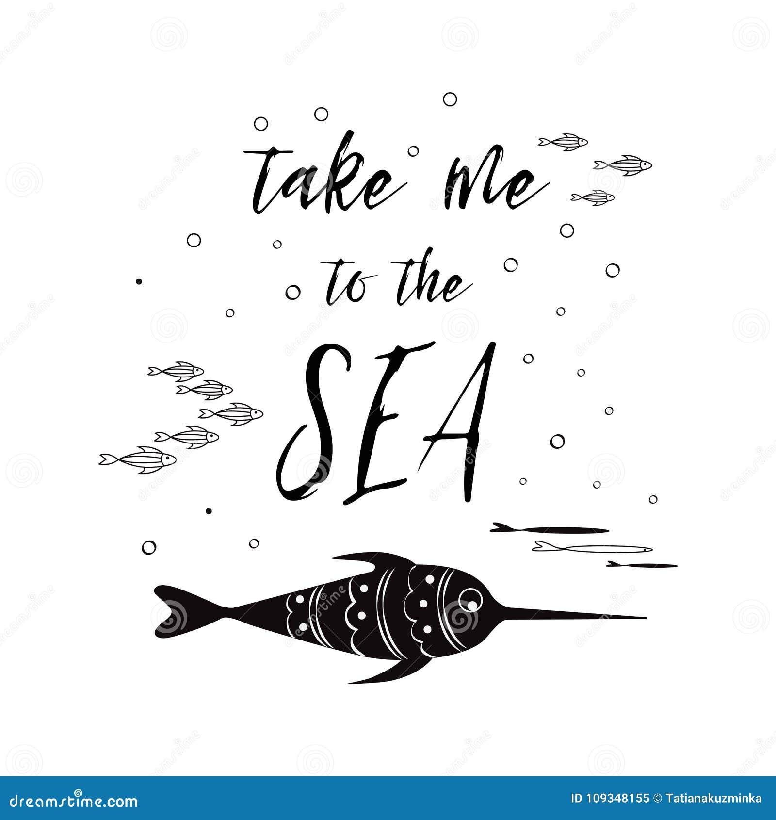 De overzeese affiche met overzeese vissenuitdrukking neemt me aan het overzees in het zwarte inspirational citaat van de kleuren
