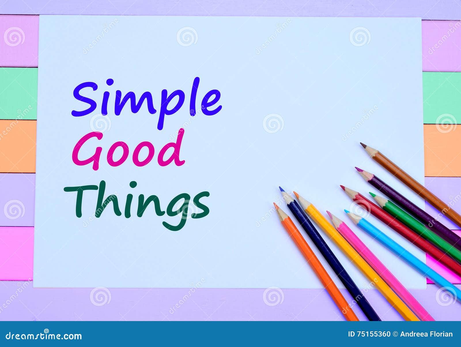 De Woorden Eenvoudige Goede Dingen Op Papier Stock Foto