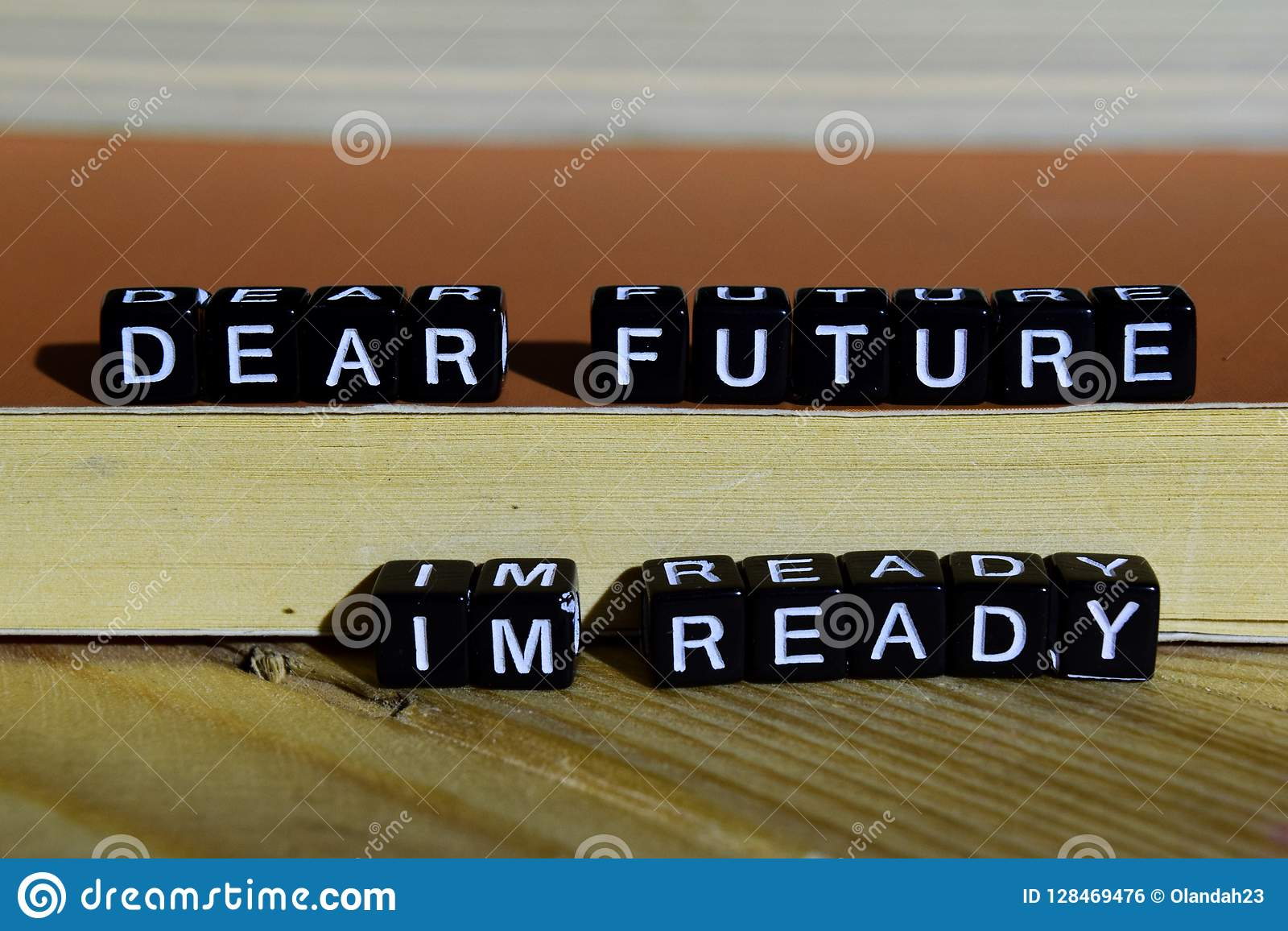 Dear future I`m ready on wooden blocks. Motivation and inspiration concept