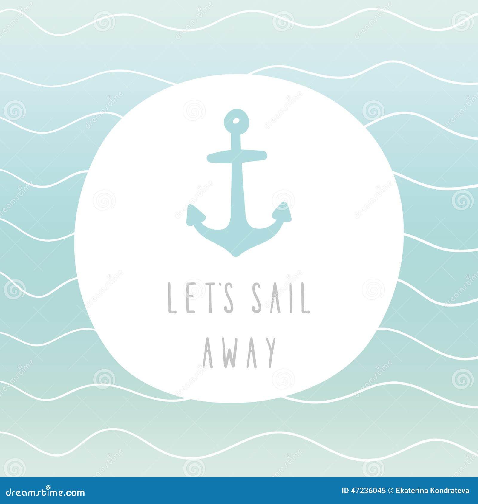 Deixe-nos navegar afastado, cartão da âncora