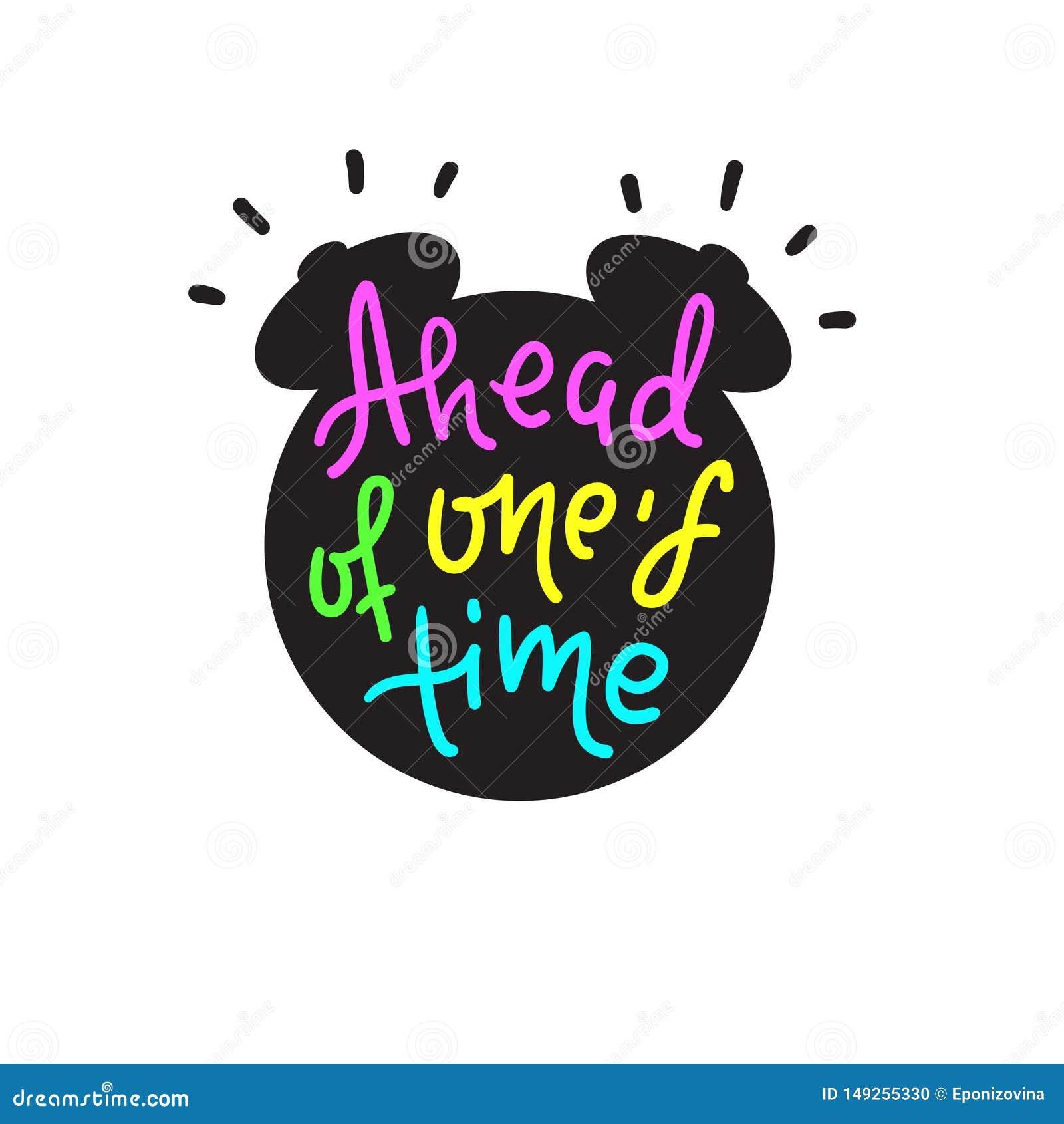 Delante de su tiempo - inspirar cita de motivación Letras dibujadas mano Argot de la juventud, frase hecha