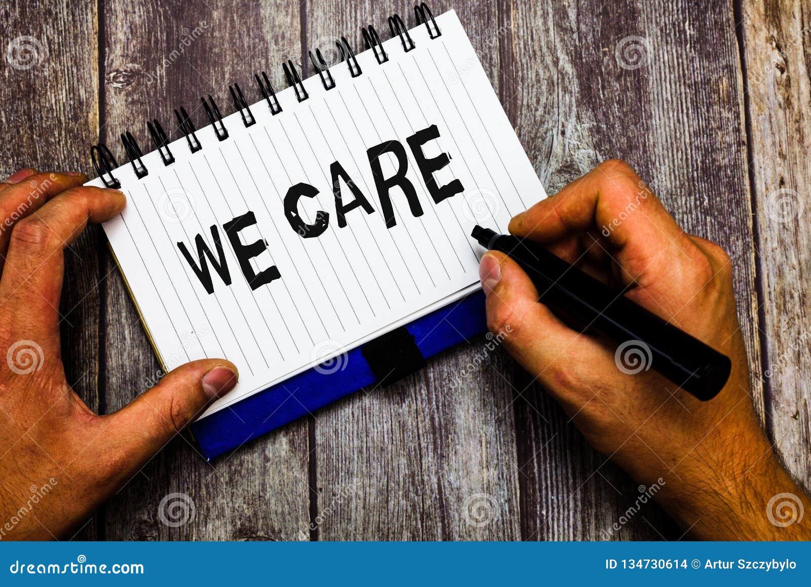 Demostración de la nota de la escritura que cuidamos Ayuda de exhibición de la foto del negocio usted da el tratamiento o la ayud