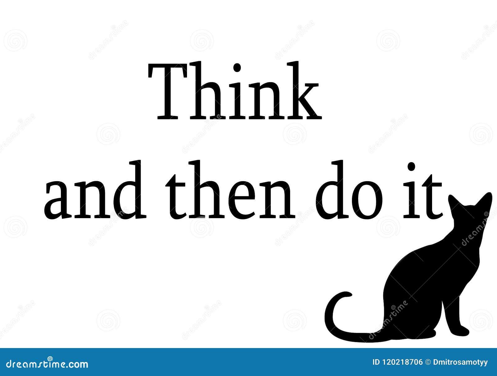 Denk en doe `-dan inschrijving op een witte achtergrond met een zwarte kat Het karakter van de gloeilamp, inspiratieidee denkt en