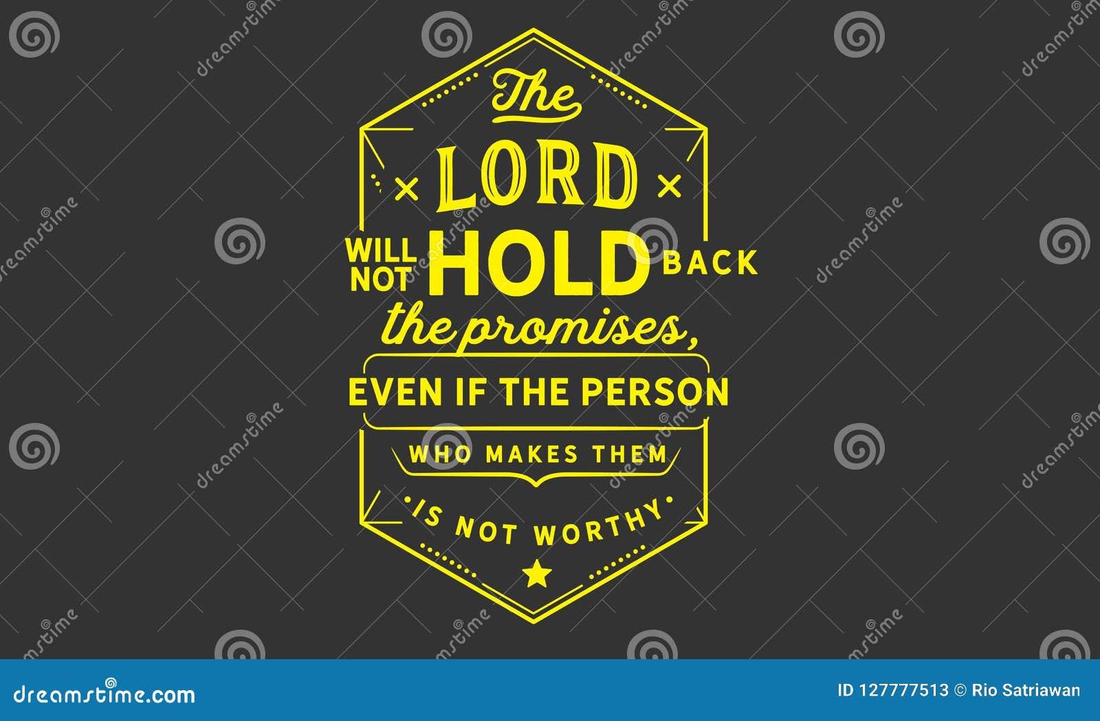 Der Lord wird nicht Hindernis die Versprechen