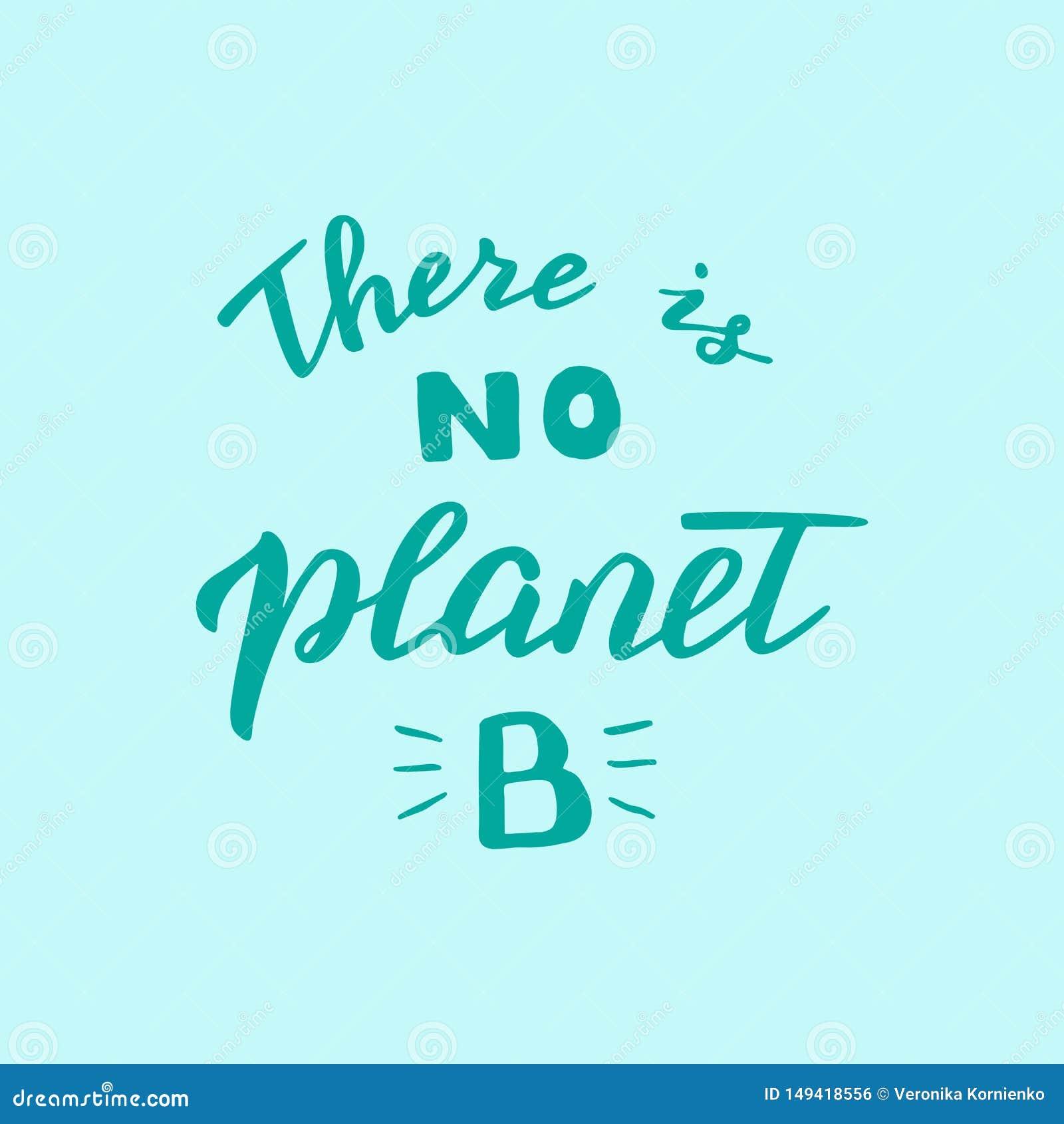 Det finns inte n?got bokst?vercitationstecken f?r planet B Spara planeten och den nollf?rlorade r?relsen Modern milj?- affisch