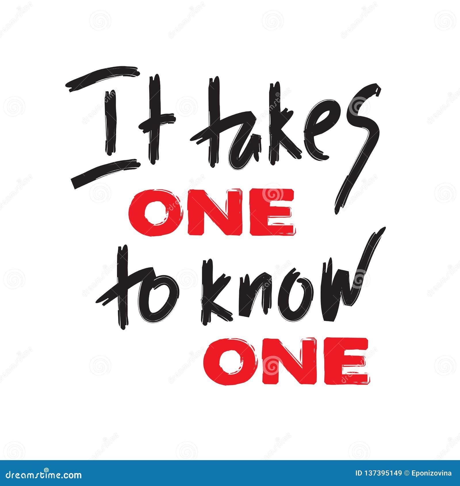 Det tar en för att veta en - inspirera och det motivational citationstecknet Hand dragen härlig bokstäver Tryck för den inspirera