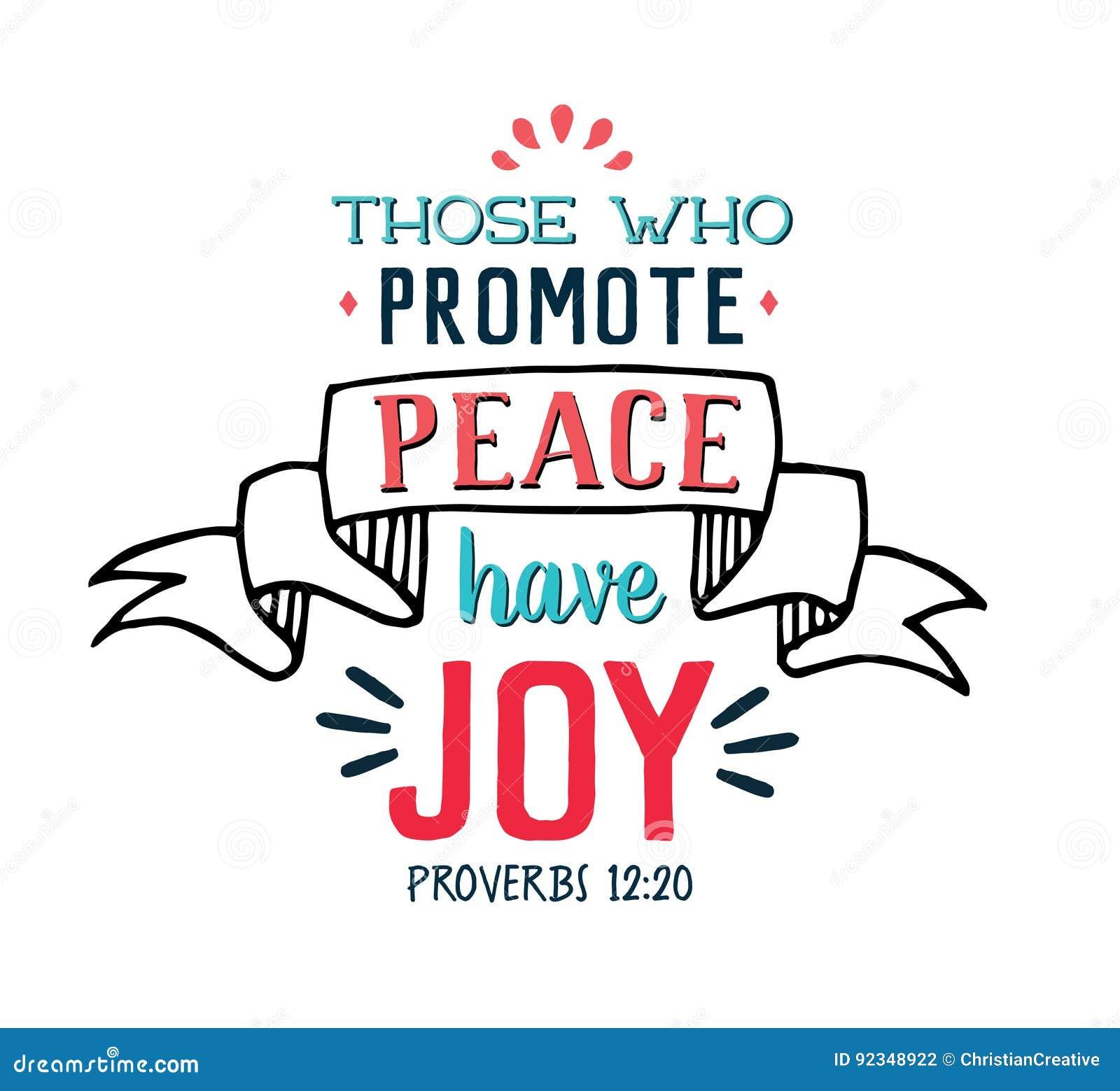 Die, die Frieden fördern, haben Freude