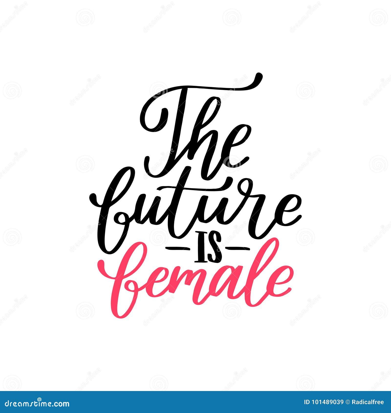 Die Zukunft ist weiblicher Handbeschriftungsdruck Vector kalligraphische Illustration der Frauenbewegung auf weißem Hintergrund