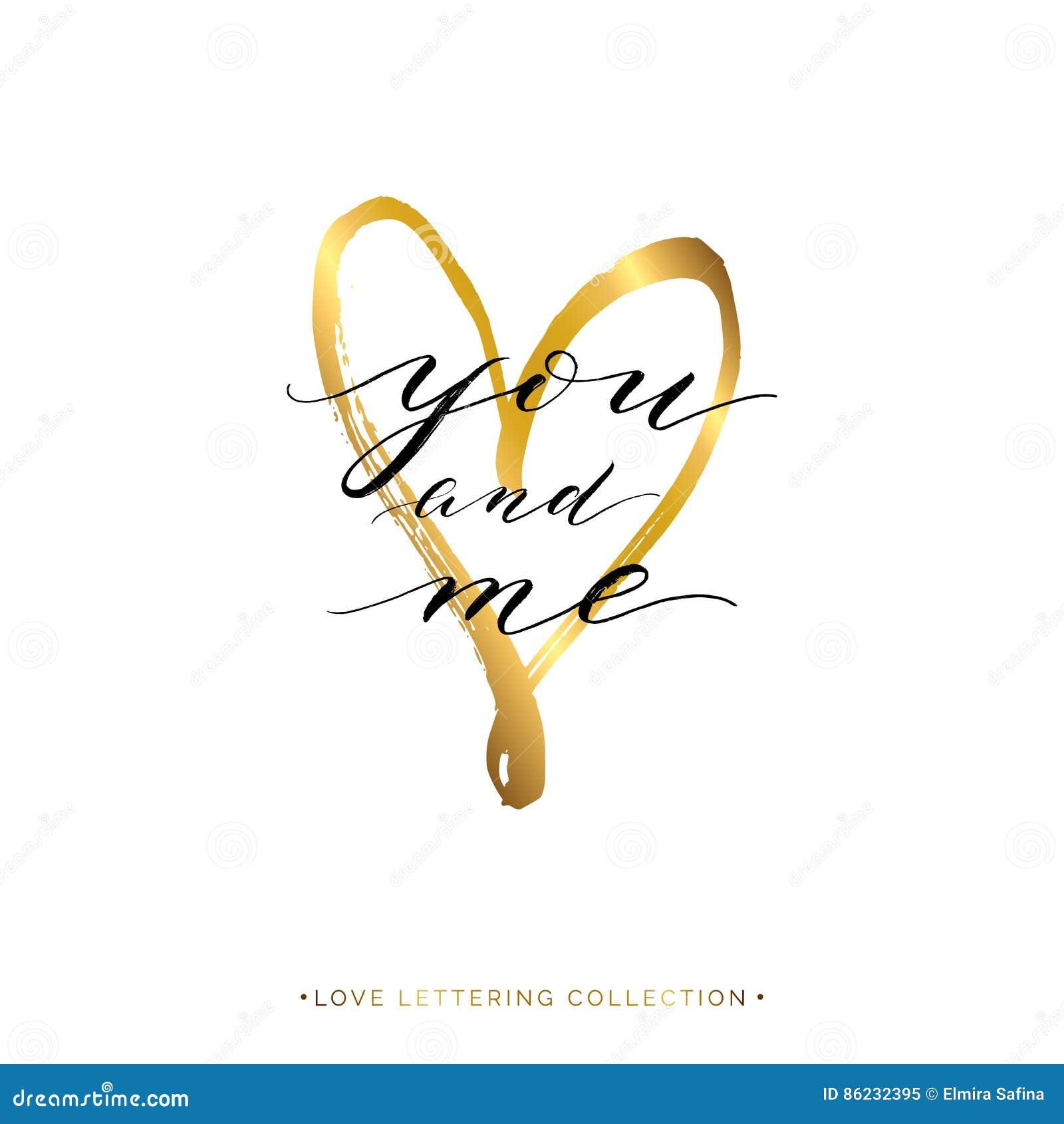 b60649c5a2af Dig och mig text med guld- hjärta som isoleras på vit bakgrund, hand målad  bokstav, guld- bokstäver för vektorvalentindag för hälsningkortet,  inbjudan, ...