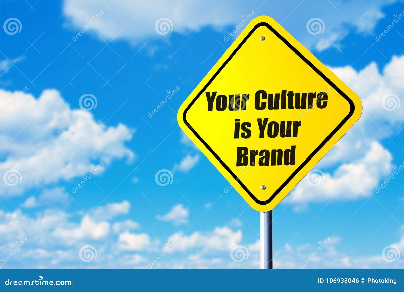 Din kultur är ditt märke