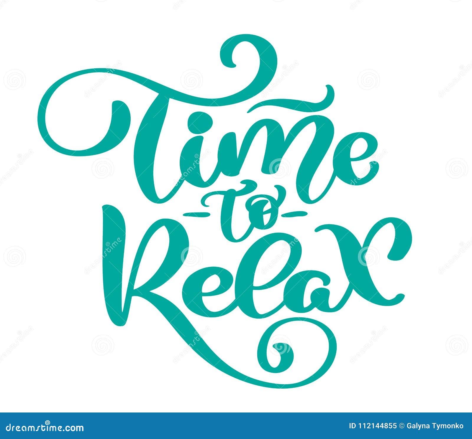 Dirigez le temps des textes de détendre l expression tirée par la main de lettrage Illustration d encre Calligraphie moderne de b