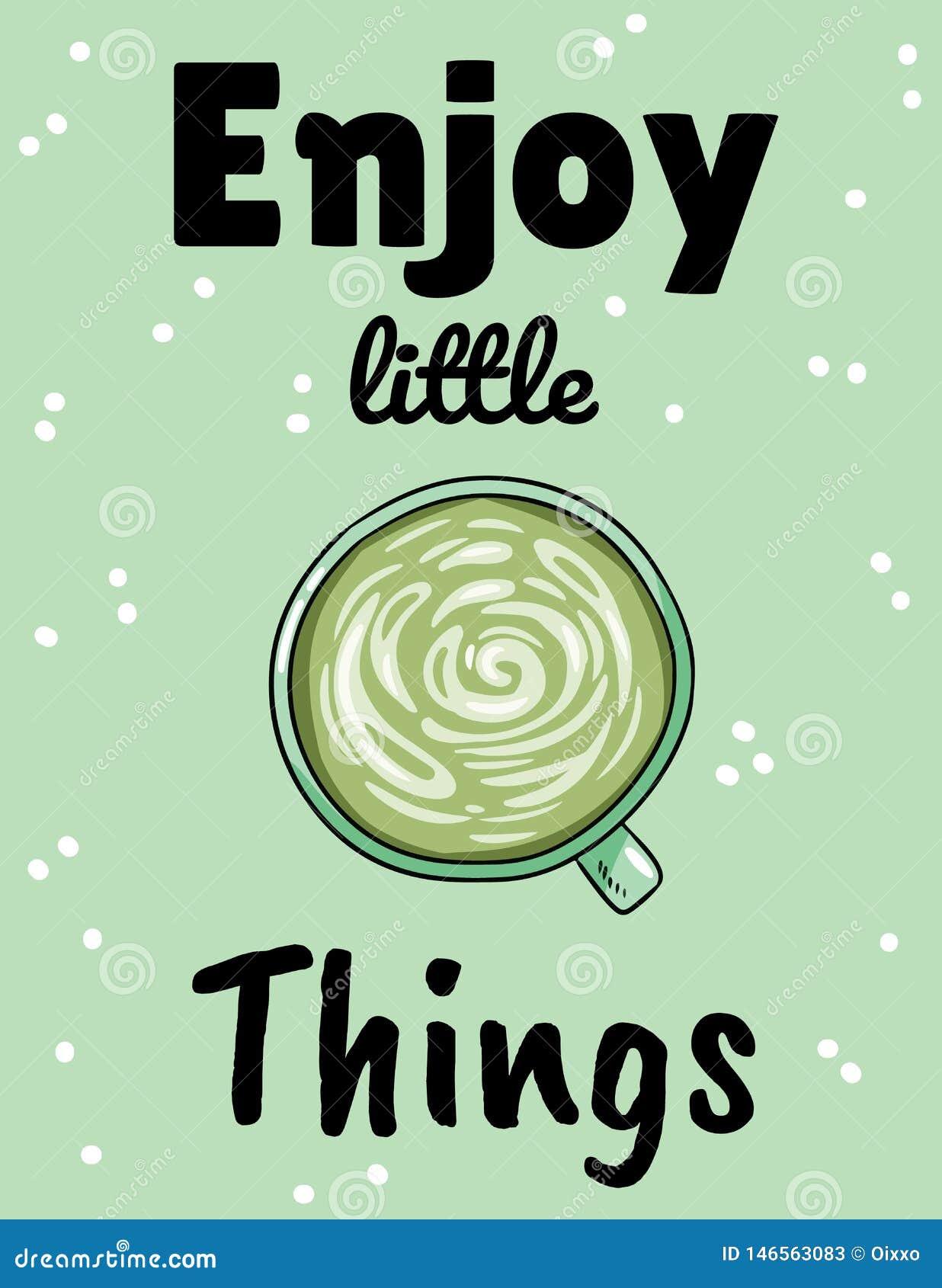 Disfrute de las peque?as cosas Taza de caf? verde Postal exhausta del estilo de la historieta de la mano