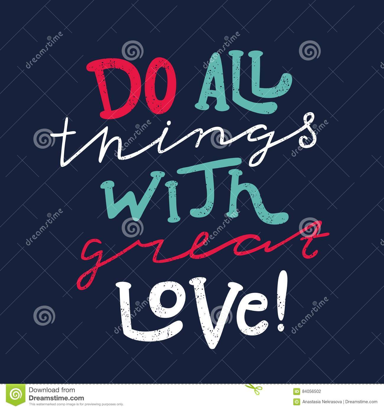 Do all things with great love.Quote. Hand-painted inscription, poster, typograpy