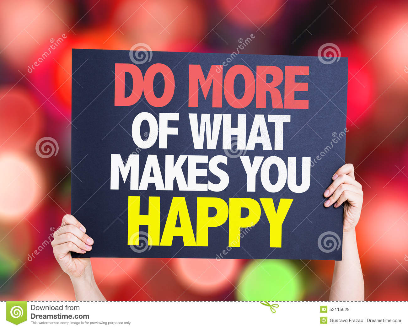 what makes you what you are What makes you happy test your happiness one of the ways you can test your happiness is by testing your unhappiness sound strange okay, here's how it works.