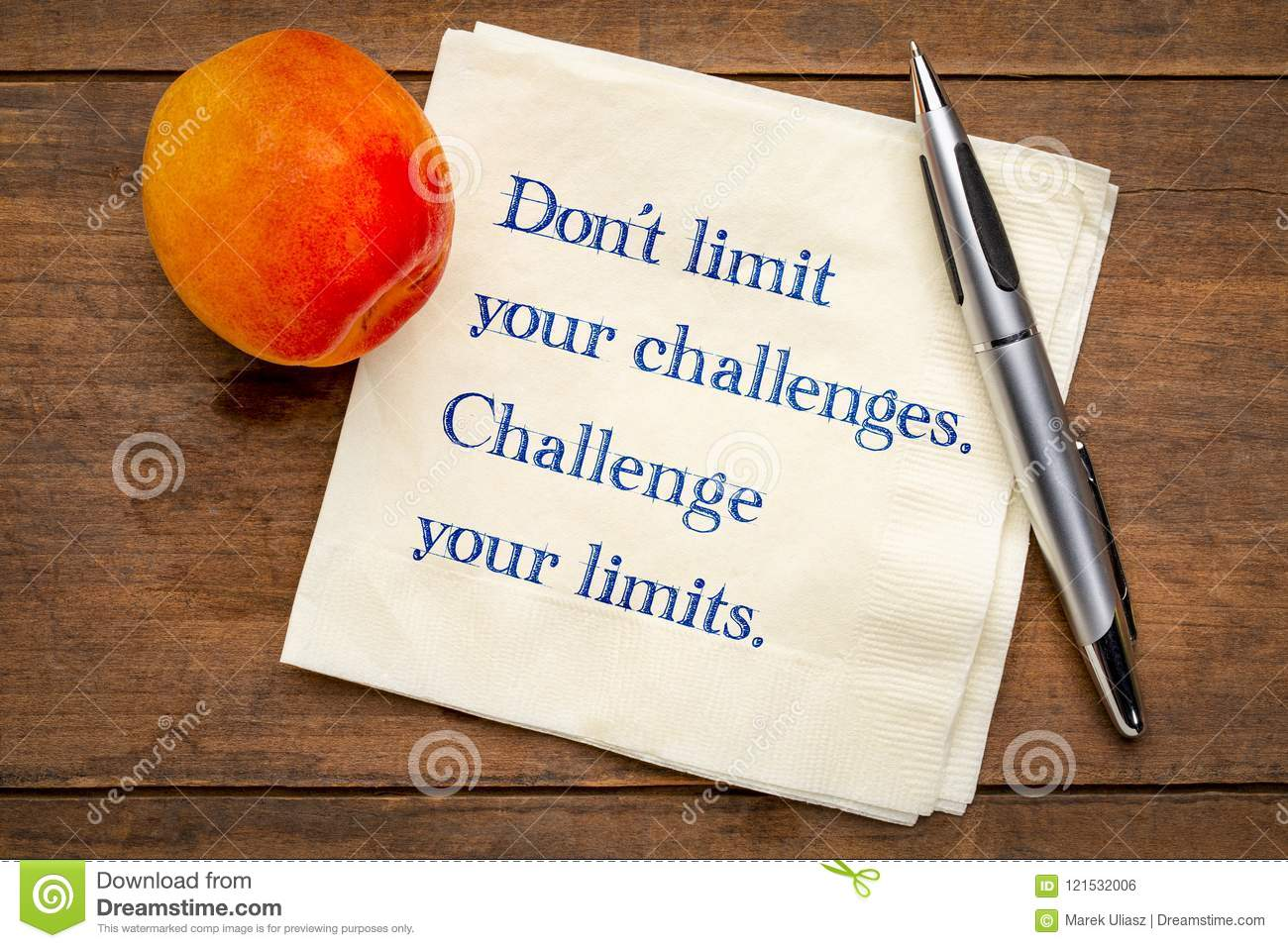 Do not limit your challenges.