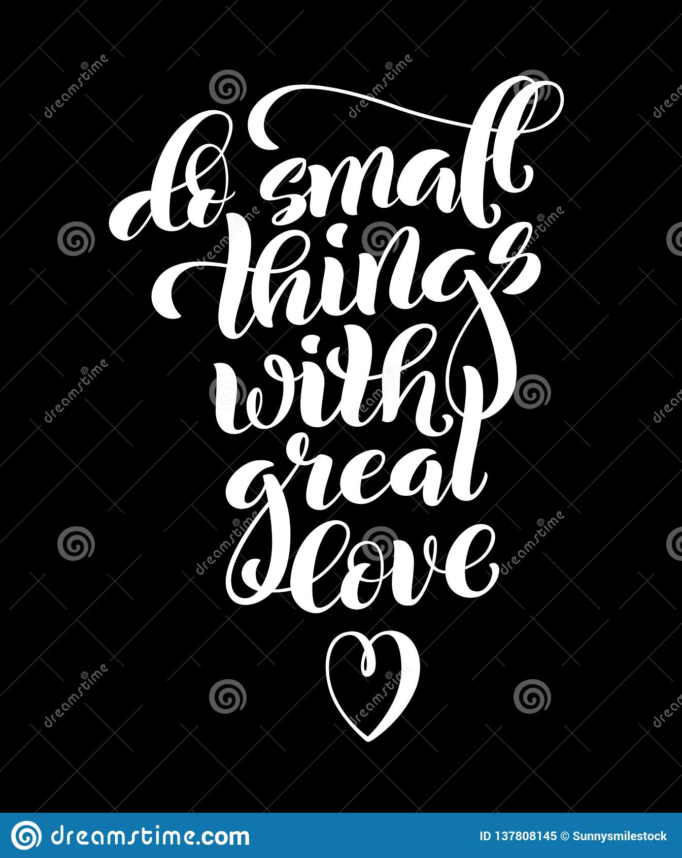Do small things with great love, motivational quote. Template poster with handdrawn lettering. Vector
