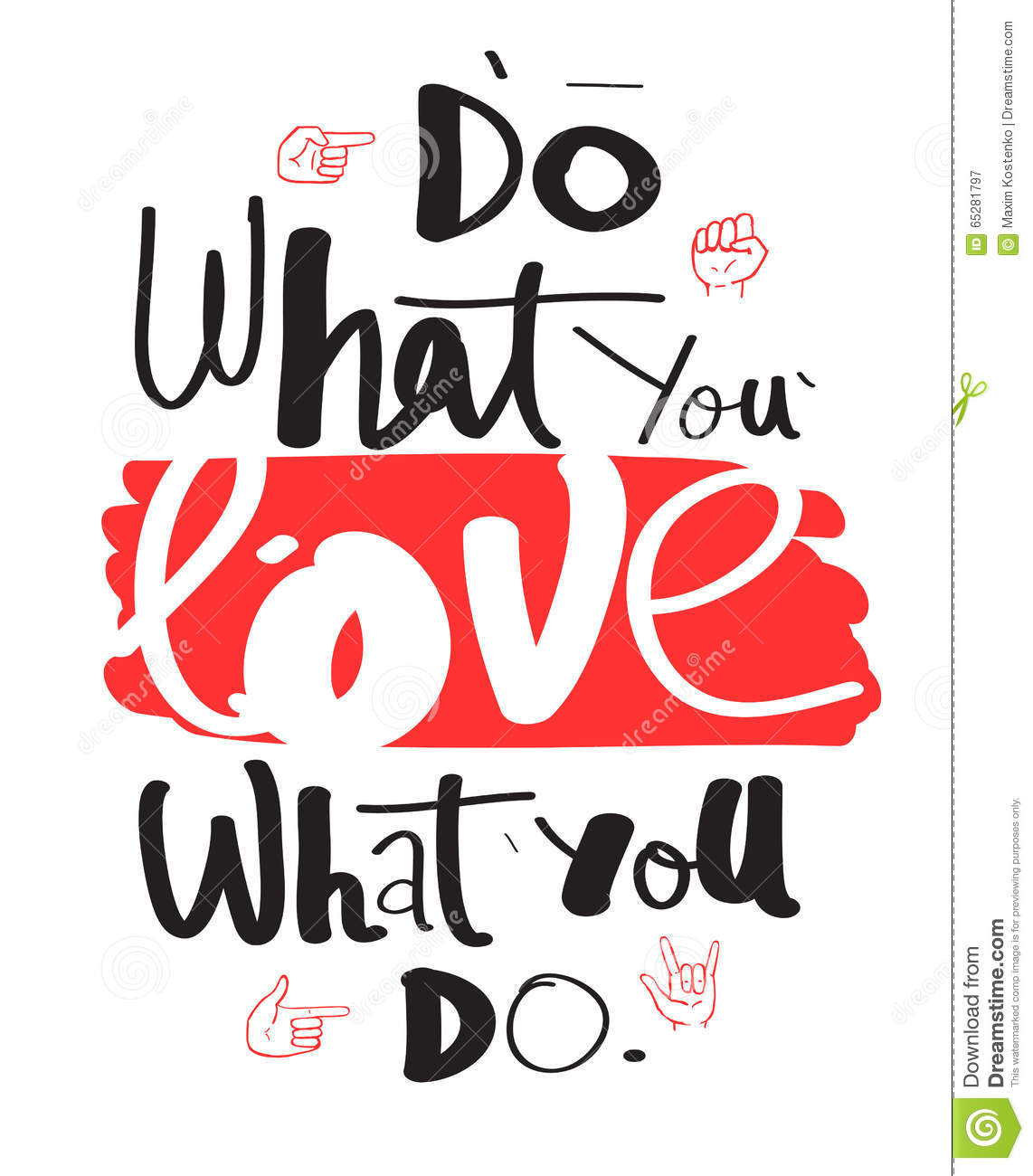 Doing What You Love Quotes: Do What You Love, Love What You Do. Hand Drawn Quote For