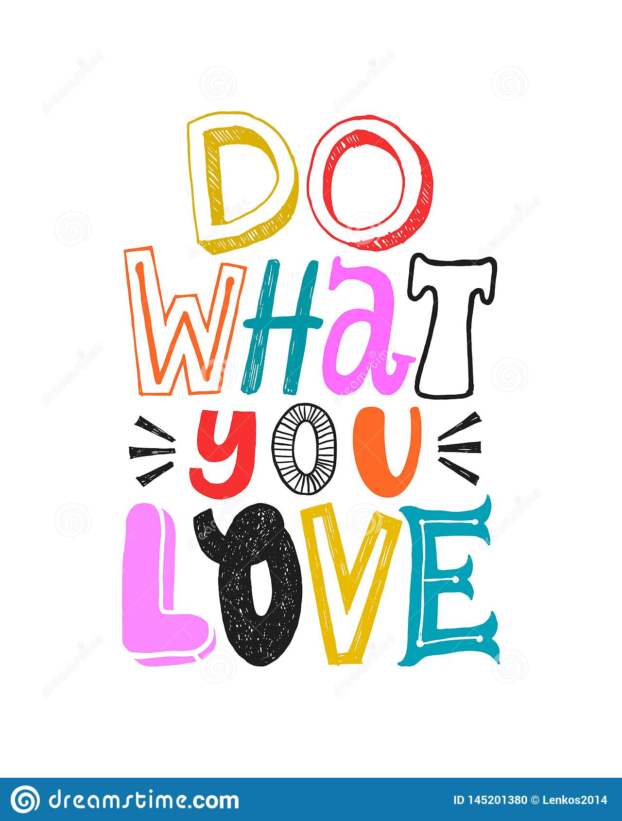 - Do What You Love. Motivational Colorful Quote, Vector Lettering