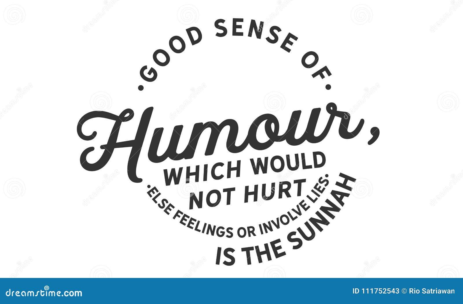 Dobre poczucie który no krzywdził innych uczuć lub no wymagał kłamstw humor, jest sunnah