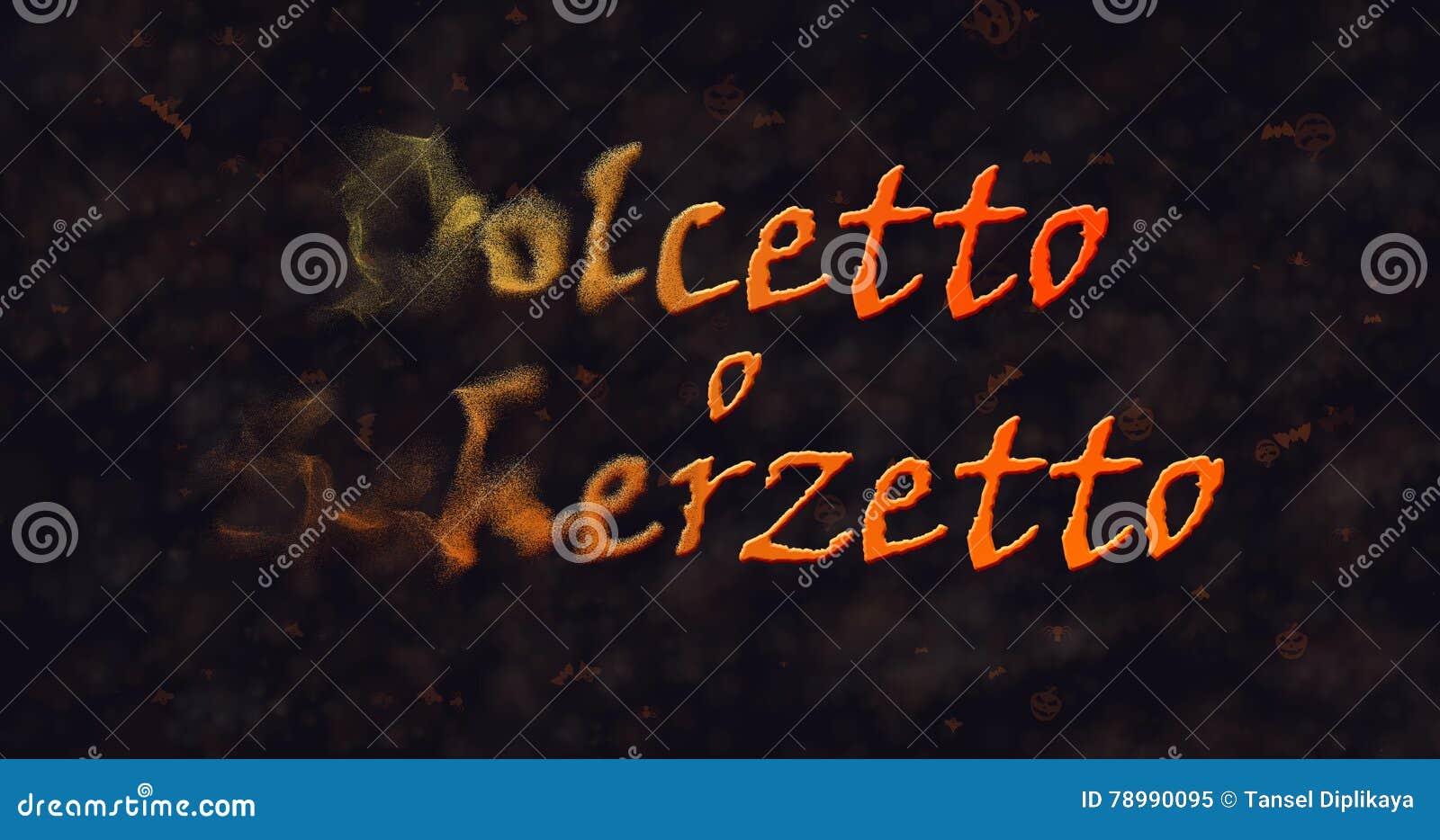 Dolcetto nolla Schezetto & x28; Trick eller Treat& x29; Italiensk text som upplöser in i damm från vänstersida