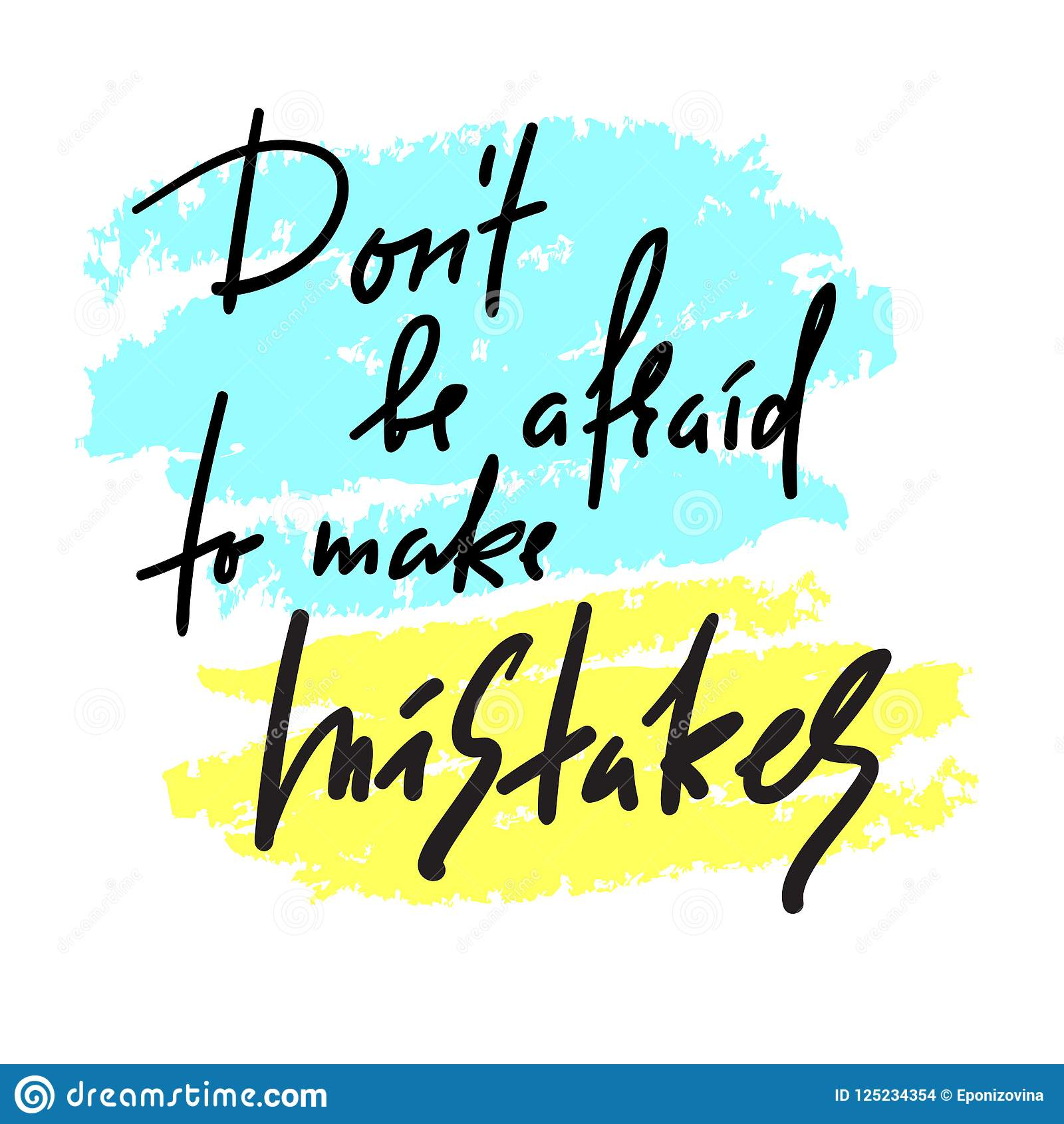 Don`t Be Afraid To Make Mistakes - Inspire And Motivational ...