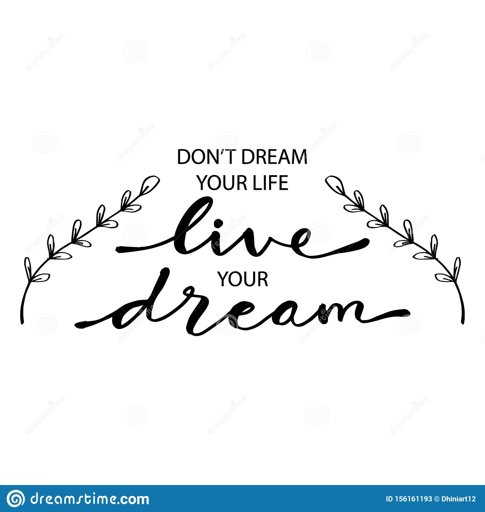 Don T Dream Your Life Live Your Dream Stock Vector Illustration Of Motivation Advice 156161193