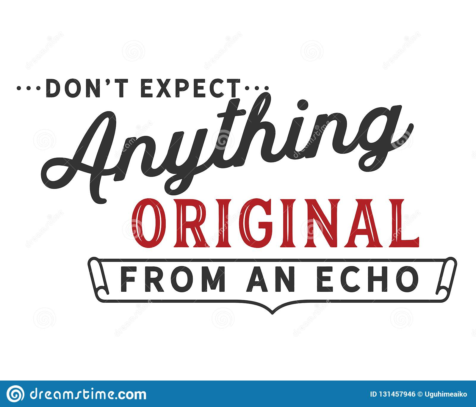 Dont Expect Anything Original From An Echo Stock Vector