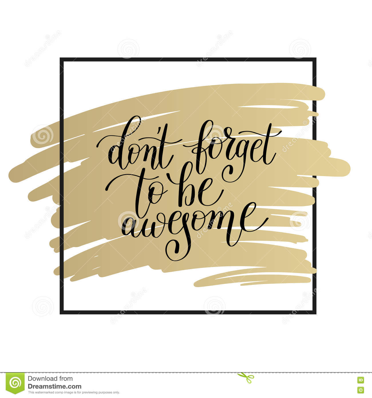 Don`t Forget To Be Awesome Lettering Positive Quote On Gold Stock ...