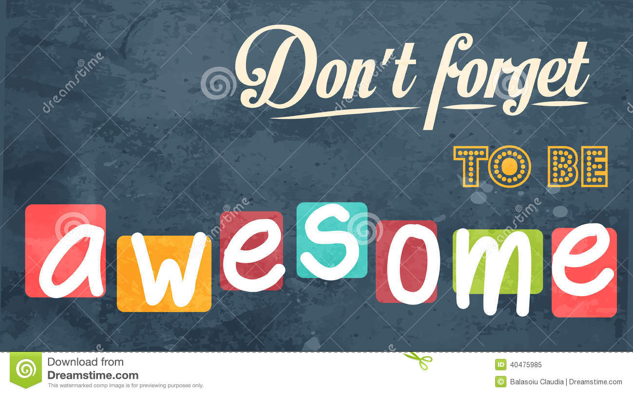 don u0026 39 t forget to be awesome  motivational background stock