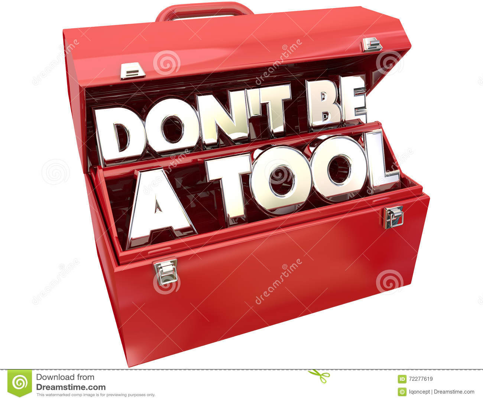 Don-` t ist ein Werkzeug-Ruck-Idiot-Dummkopf-Verhalten-Werkzeugkasten