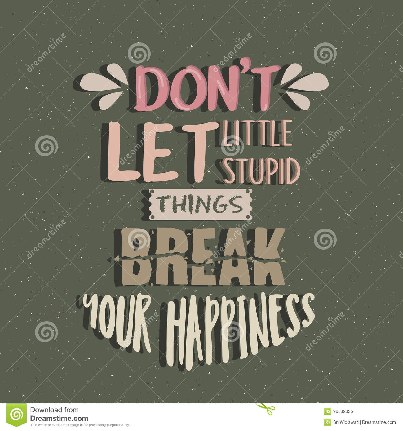 Quotes About Saying Stupid Things: Don T Let Little Stupid Things Break Your Happiness Quotes